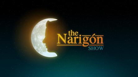 The Narigon Show